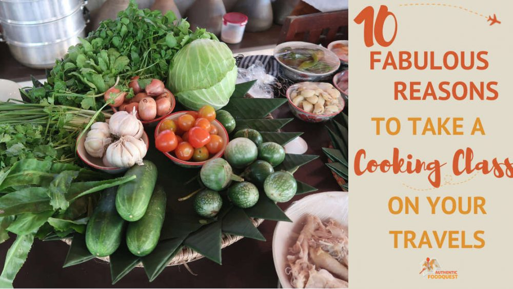 Take a Cooking Class on Your Travels by AuthenticFoodQuest