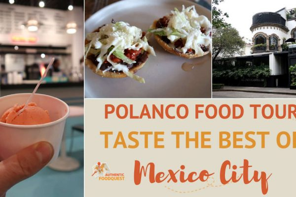 Mexican FoodTours Polanco Food Tour in Mexico City by AuthenticFoodQuest