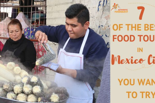 Best Food Tours in Mexico City by AuthenticFoodQuest
