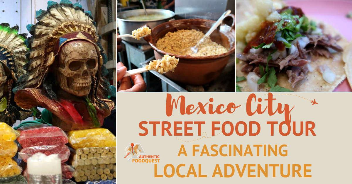 MexicoCityStreetFoodTourwithUrbanAdventures_AuthenticFoodQuest