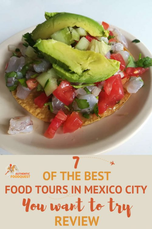 Pinterest image about 7 of the Best of Food Tours in Mexico City by AuthenticFoodQuest
