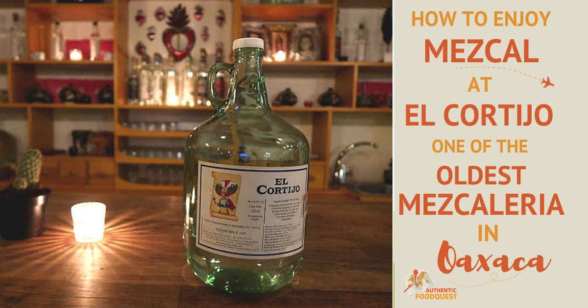 Mezcal El Cortijo Mexcaleria Oaxaca by AuthenticFoodQuest
