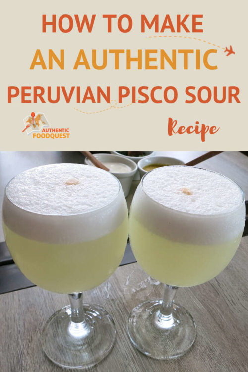Pinterest Peruvian Pisco Sour Recipe by Authentic Food Quest