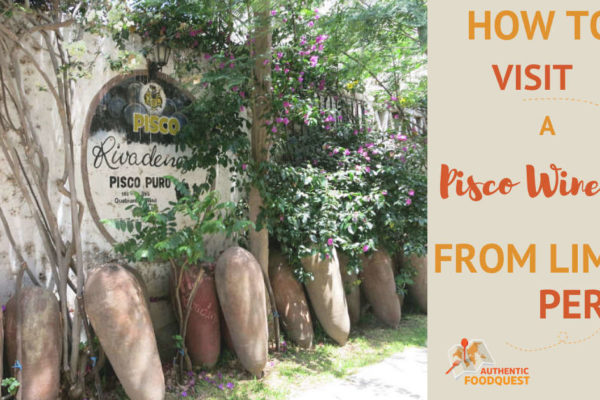 Peru Pisco Winery Tour by AuthenticFoodQuest