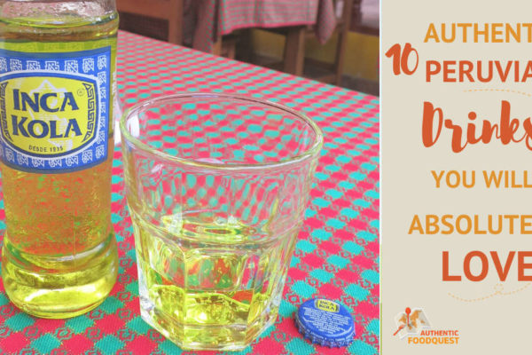Peruvian drinks by Authentic Food Quest Featured Image