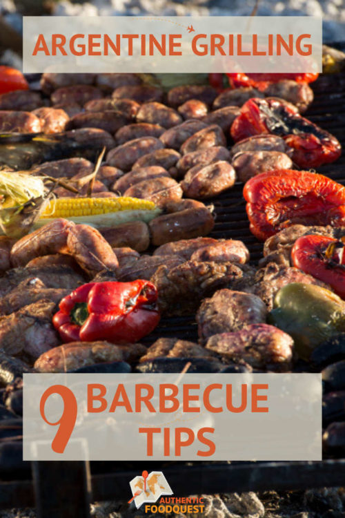 Argentinian Grilling 9 Barbecue Tips by AuthenticFoodQuest #asado #argentina #barbecue #tips #grilling