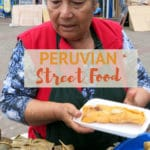 Peruvian Street Food Guide by Authentic Food Quest