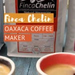 Pinterest Finca Chelin Best Oaxaca Coffee Mexico by Authentic Food Quest