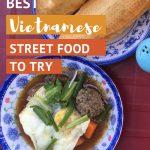 Best Vietnamese Street Foods by AuthenticFoodQuest