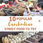 10 popular Cambodian Street Food by AuthenticFoodQuest