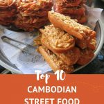 Top 10 popular Cambodian Street Food You Want to Try by Authentic Food Quest