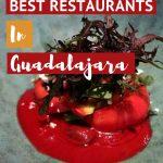 Best Restaurants in Guadalajara by AuthenticFoodQuest