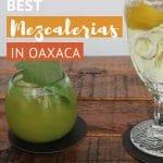 10 Mezcalerias Oaxaca by Authentic Food Quest