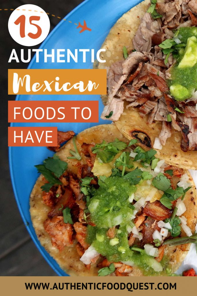 15 Authentic Mexican Foods to have by