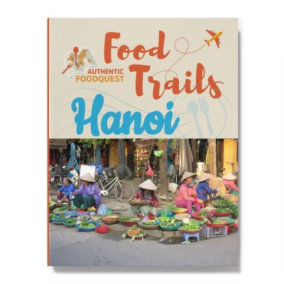 Food Trails Hanoi Authentic Food Quest