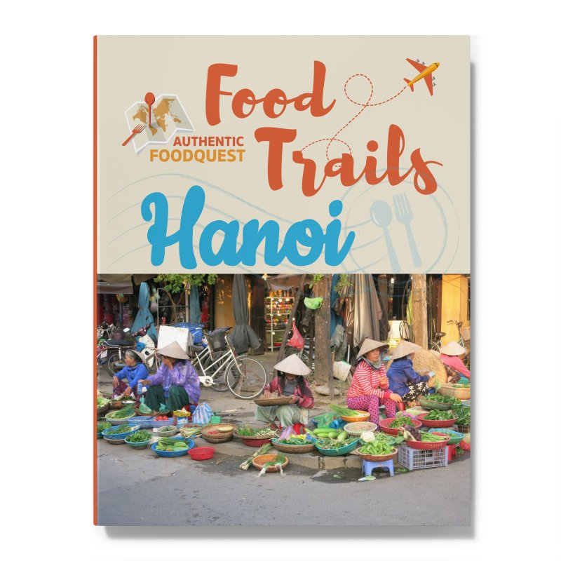 Food Trails Hanoi Authentic Food Quest